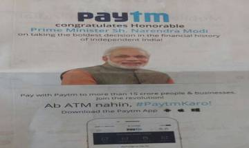 New Paytm ad in newspapers thanking PM Modi for demonetisation move draws flak from opposition