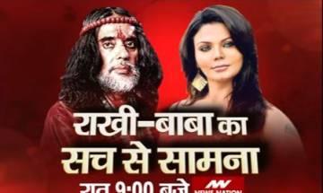 Rakhi-Baba ka Sach se Saamna: Watch 'Bawali Baba' Om Swami and 'controversy queen' Rakhi Sawant at 9pm tonight on News Nation